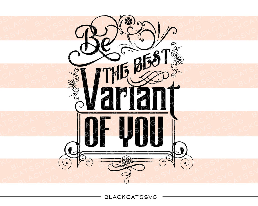 Be the best variant of you  SVG file Cutting File Clipart in Svg, Eps, Dxf, Png for Cricut & Silhouette personal and commercial use - BlackCatsSVG