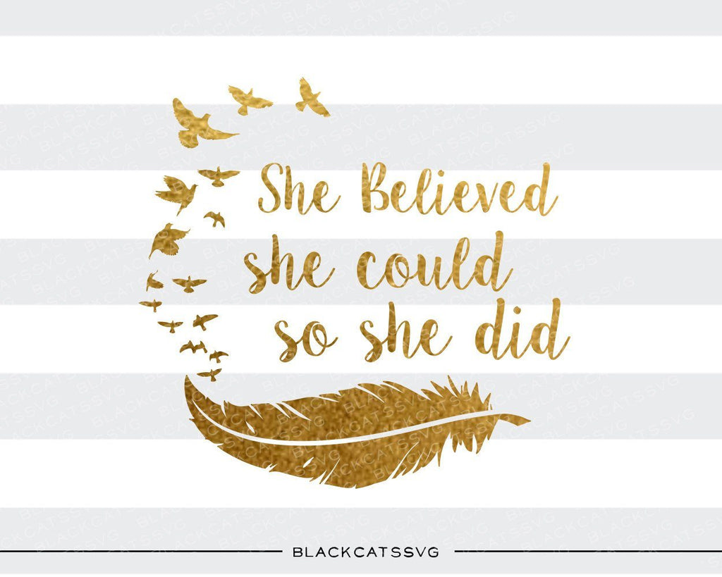She believed she could so she did SVG file Cutting File Clipart in Svg, Eps, Dxf, Png for Cricut & Silhouette svg - BlackCatsSVG