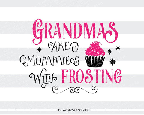 Grandmas are mommies with frosting SVG file Cutting File Clipart in Svg, Eps, Dxf, Png for Cricut & Silhouette - BlackCatsSVG