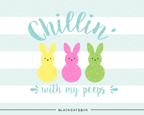 Chillin with my peeps SVG file Cutting File Clipart in Svg, Eps, Dxf, Png for Cricut & Silhouette - BlackCatsSVG