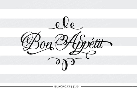 Bon appetit SVG file Cutting File Clipart in Svg, Eps, Dxf, Png for Cricut & Silhouette - BlackCatsSVG