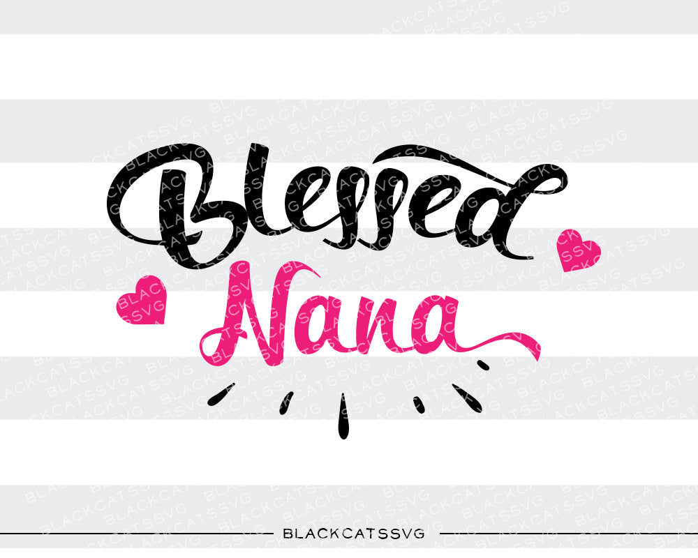 Blessed Nana SVG file Cutting File Clipart in Svg, Eps, Dxf, Png for Cricut & Silhouette - BlackCatsSVG