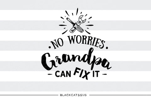Grandpa can fix it  SVG file Cutting File Clipart in Svg, Eps, Dxf, Png for Cricut & Silhouette  svg - BlackCatsSVG