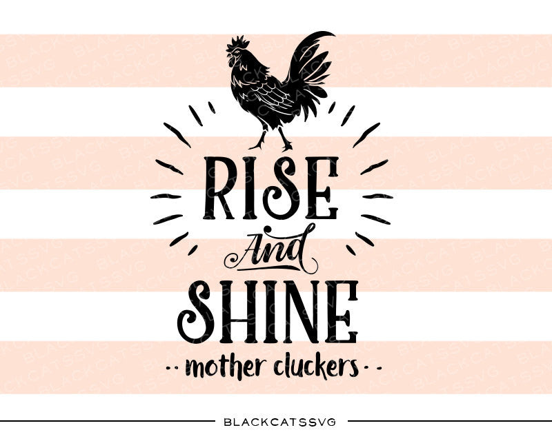 rise and shine mother cluckers svg file cutting file clipart in