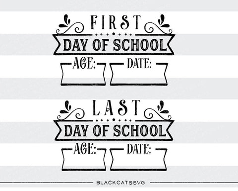 First day of school sign / Last day of school sign SVG file Cutting File Clipart in Svg, Eps, Dxf, Png for Cricut & Silhouette - BlackCatsSVG