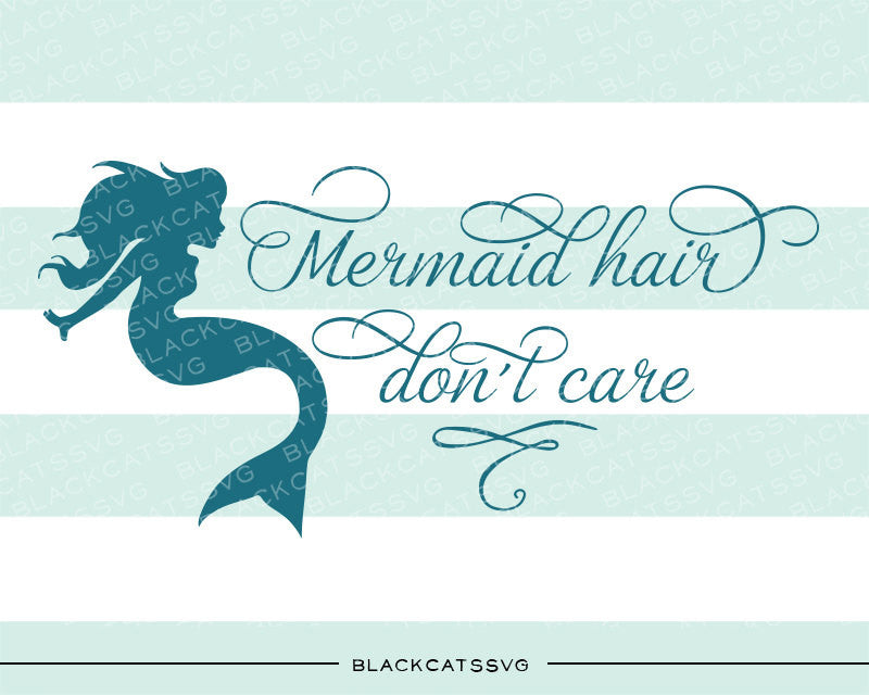 34+ Mermaid Hair Don't Care Svg Dxf Png Eps Image