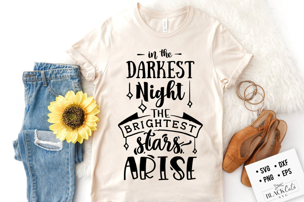 In the darkest night the brightest star svg