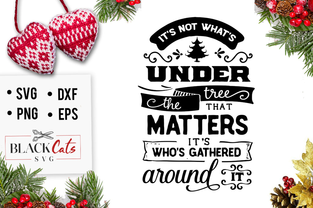 It's not what's under the tree that's important SVG