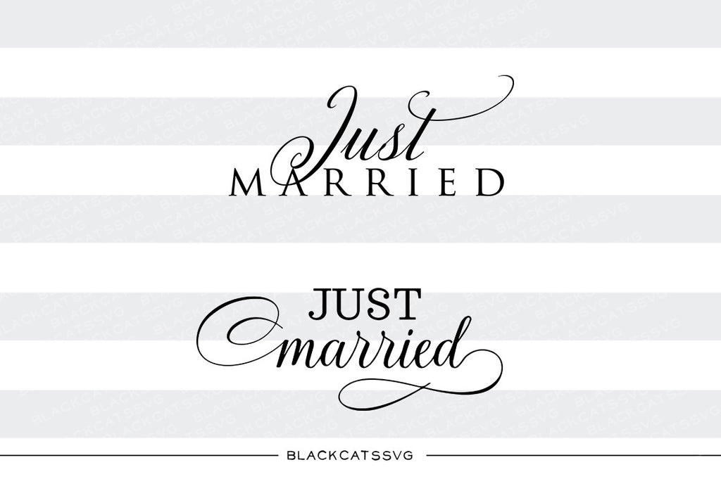 Just married SVG file Cutting File Clipart in Svg, Eps, Dxf, Png for Cricut & Silhouette  wedding svg