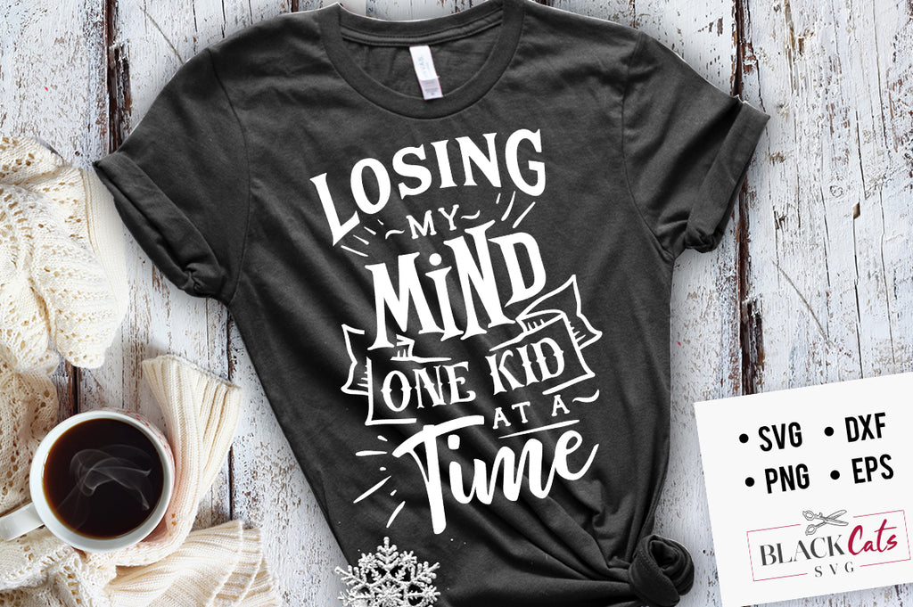Losing my mind one kid at a time SVG file Cutting File Clipart in Svg, Eps, Dxf, Png for Cricut & Silhouette