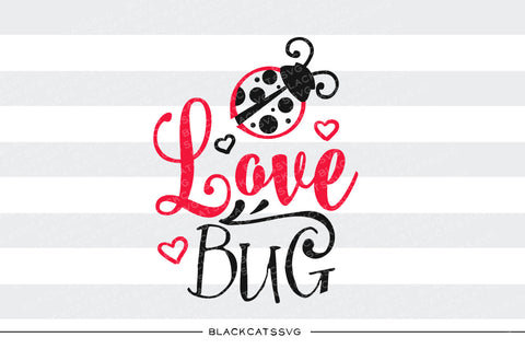 Love bug - ladybug SVG file Cutting File Clipart in Svg, Eps, Dxf, Png for Cricut & Silhouette svg Valentine - BlackCatsSVG