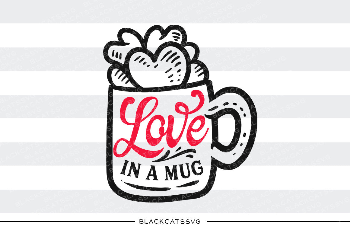 Download Love in a mug SVG file Cutting File Clipart in Svg, Eps ...