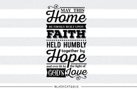May this home be firmly built upon Faith SVG Cutting File Clipart in Svg, Eps, Dxf, Png for Cricut & Silhouette