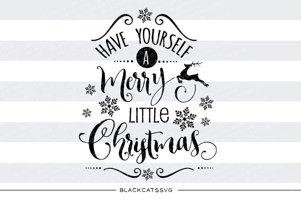Have Yourself A Merry Little Christmas Svg.Have Yourself A Merry Little Christmas Svg Files