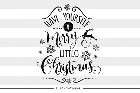 Have Yourself a Merry Little Christmas SVG Files - BlackCatsSVG
