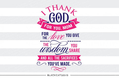 Thank God for you Mom  SVG file Cutting File Clipart in Svg, Eps, Dxf, Png for Cricut & Silhouette