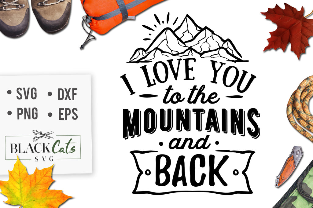 I love you to the mountains and back -  SVG file Cutting File Clipart in Svg, Eps, Dxf, Png for Cricut & Silhouette - nature wild arrows svg