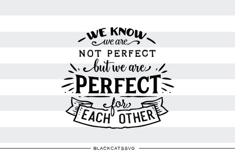 Perfect for each other  SVG file Cutting File Clipart in Svg, Eps, Dxf, Png for Cricut & Silhouette  svg