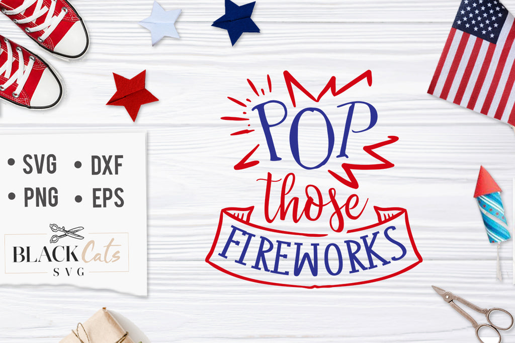 Pop those fireworks SVG file Cutting File Clipart in Svg, Eps, Dxf, Png for Cricut & Silhouette