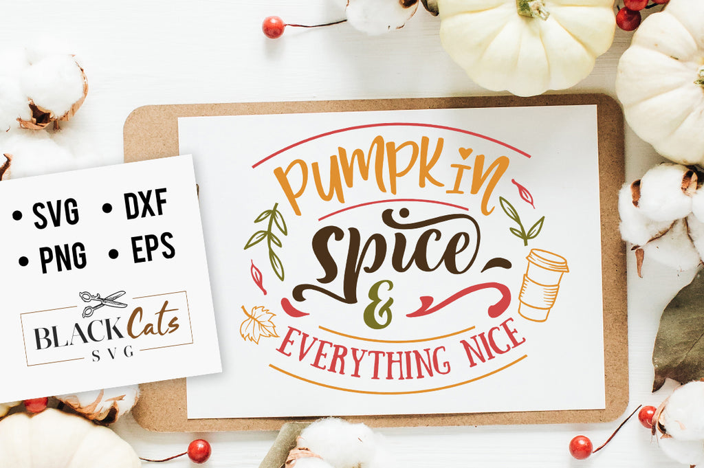 Pumpkin spice and everything nice SVG file Cutting File Clipart in Svg, Eps, Dxf, Png for Cricut & Silhouette