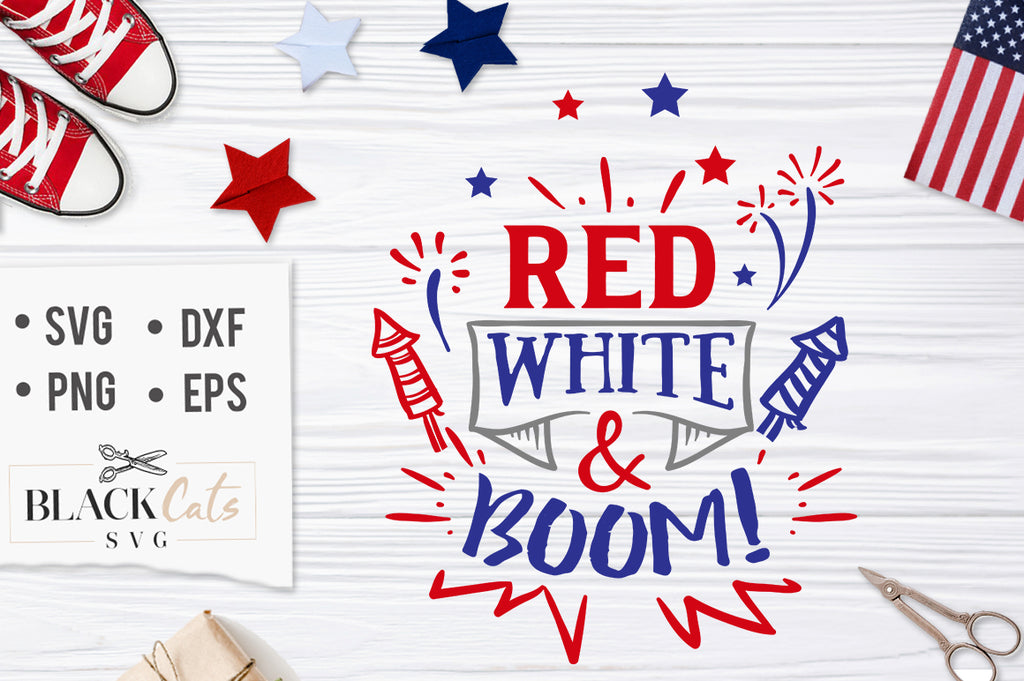 Red White & Boom! SVG file Cutting File Clipart in Svg, Eps, Dxf, Png for Cricut & Silhouette