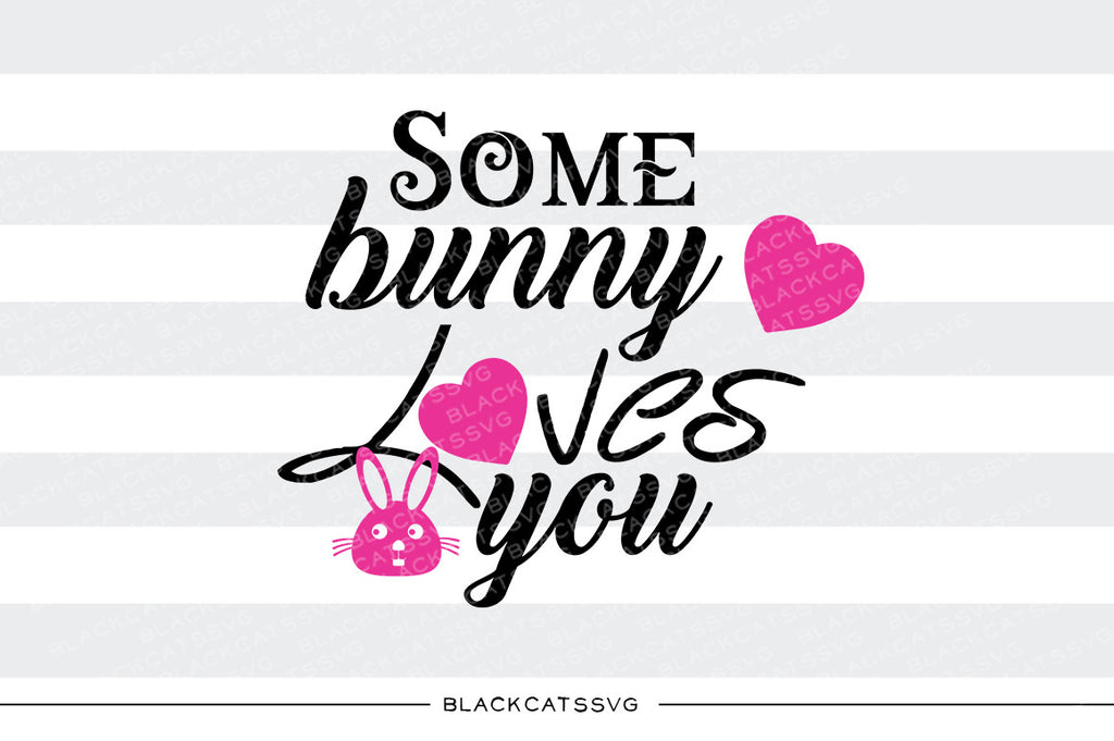 Copy of Some bunny loves you - SVG boy and girl file Cutting File Clipart in Svg, Eps, Dxf, Png for Cricut & Silhouette bunny - BlackCatsSVG
