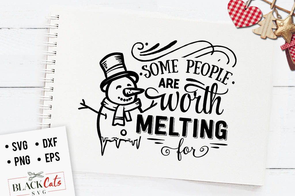 Some people are worth melting for SVG cutting file