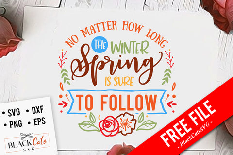 No matter how long the winter spring is sure to follow SVG file Cutting File Clipart in Svg, Eps, Dxf, Png for Cricut & Silhouette