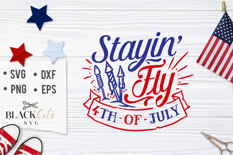 Stayin' Fly, 4th of July SVG file Cutting File Clipart in Svg, Eps, Dxf, Png for Cricut & Silhouette