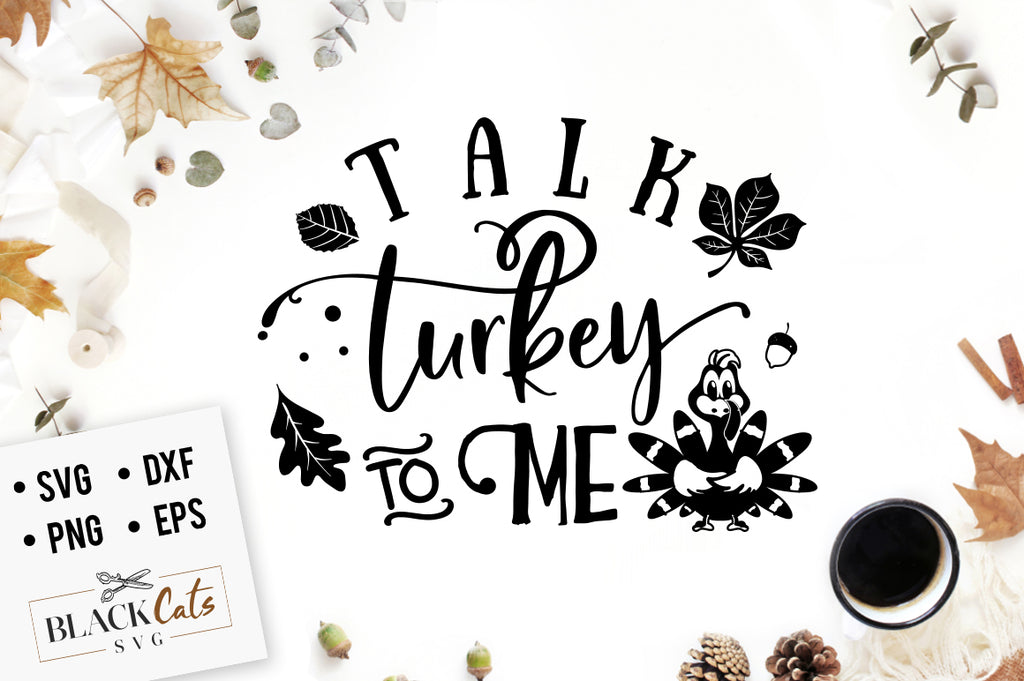 Talk turkey to me SVG file Cutting File Clipart in Svg, Eps, Dxf, Png for Cricut & Silhouette