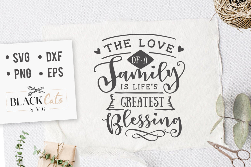 The love of a family is life's greatest blessing SVG file Cutting File Clipart in Svg, Eps, Dxf, Png for Cricut & Silhouette