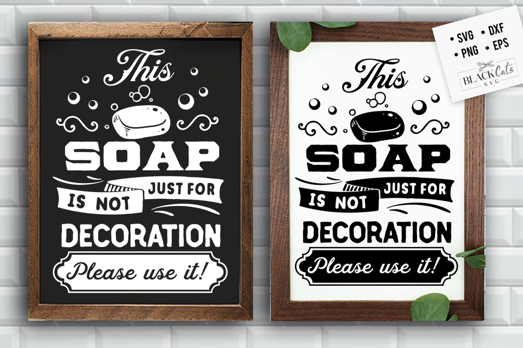 This soap is not just for decoration SVG