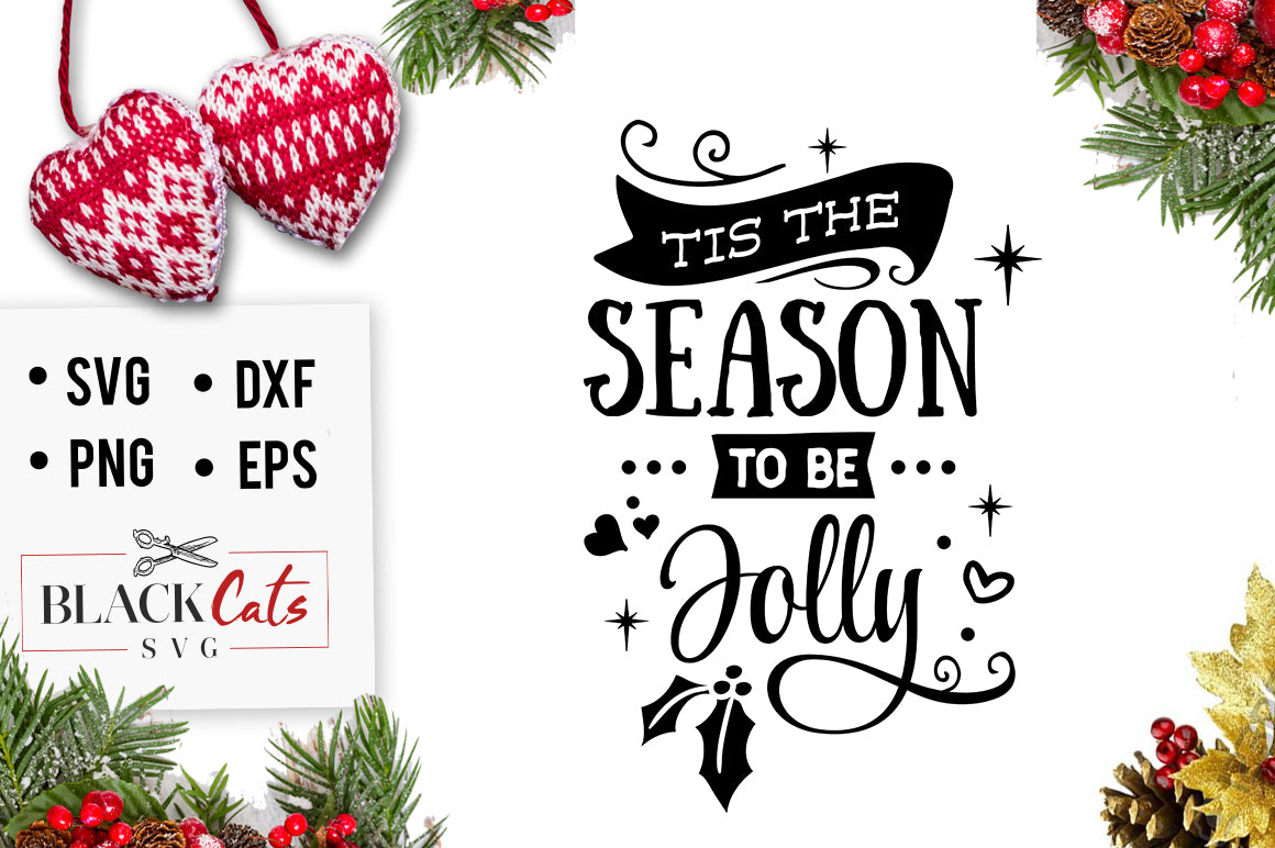 Tis The Season To Be Jolly Svg Cutting File Blackcatssvg