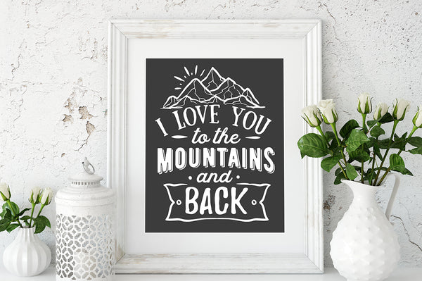I Love You To The Mountains And Back Svg File Cutting