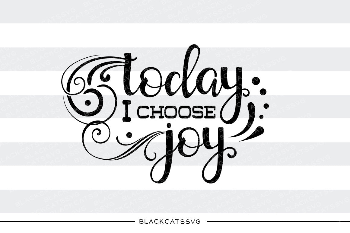 Download Today I choose Joy SVG file Cutting File Clipart in Svg ...