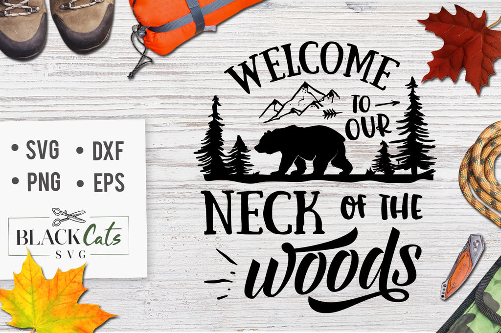 Welcome to the Neck of the Woods - SVG file Cutting File Clipart in Svg, Eps, Dxf, Png for Cricut & Silhouette  svg