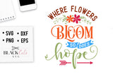 Where flowers bloom, so does hope SVG file Cutting File Clipart in Svg, Eps, Dxf, Png for Cricut & Silhouette