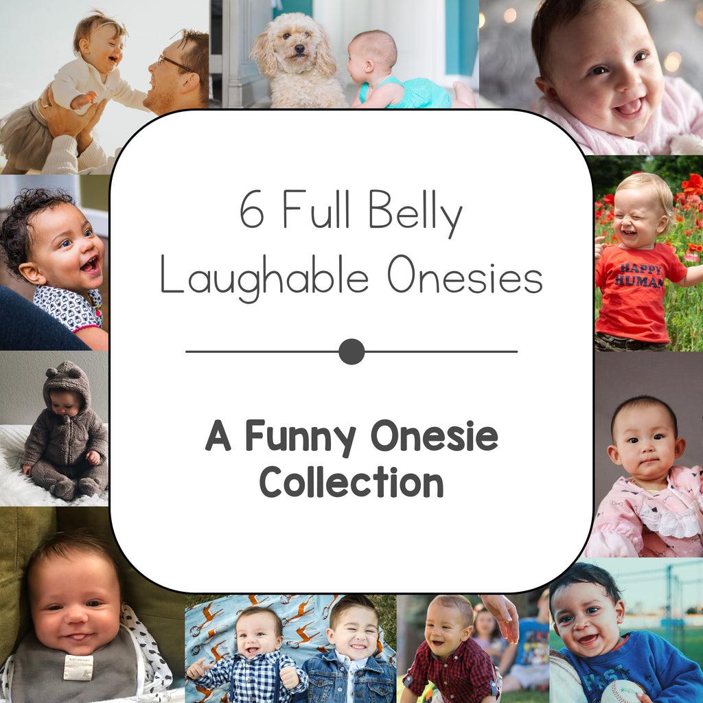 6 Full Belly Laughable Onesies