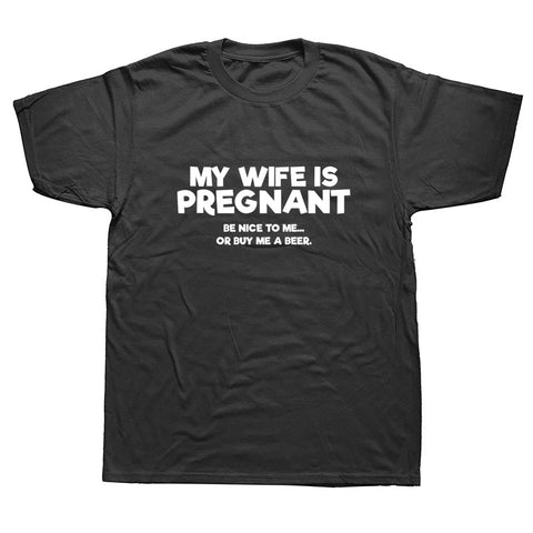 MY WIFE IS PREGNANT - BE NICE Beer Funny Gift for Dad