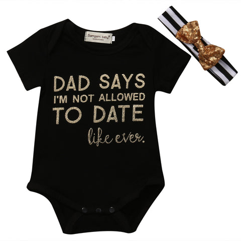 Dad Says I'm Not Allowed to Date, like ever - Onsie - SimplyBaby.co - Onesie Funny baby clothes