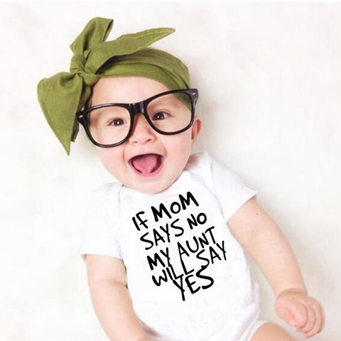 If mom says no my aunt will say yes - Cotton Baby Rompers Onesie - Free Shipping - SimplyBaby.co - Onesie Funny baby clothes