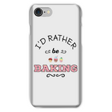 I'd Rather Be Baking Phone Case