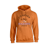I'd Rather Be Baking Hoodie