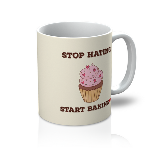 Stop Hating, Start Baking Mug