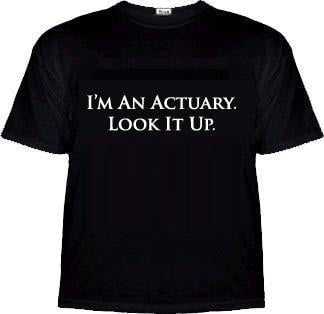 I'm An Actuary, Look It Up Actuary Shirt - Tees - EPIC! Giftables