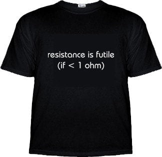 Resistance is Futile (if < 1 ohm) Shirt -  - EPIC! Giftables