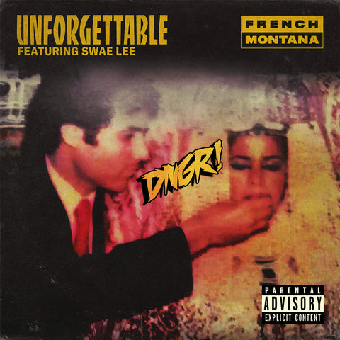 French Montana ft Swae Lee - Unforgettable (Danger Ultra Remix) Cover Art