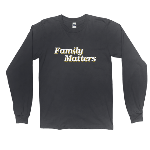 Family Matters Long Sleeve Tee