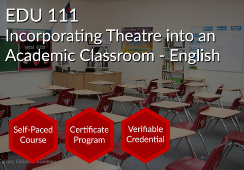 EDU 111  |  Incorporating Theatre into an Academic Classroom - English