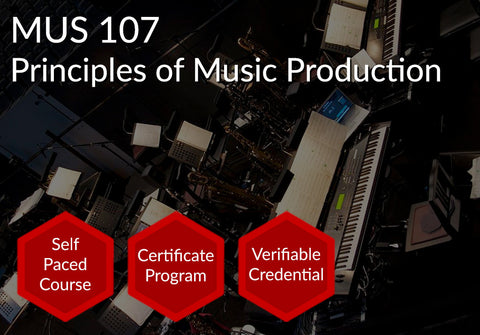 MUS 107  |  Principles of Music Production